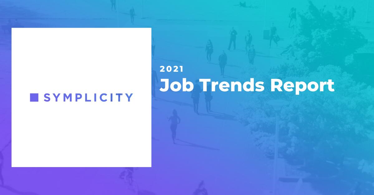 Symplicity's 2021 Job Trends Report